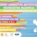 Mistrzostwa Mazowsza w Gimnastyce Artystycznej 10-11.11.2018 r.